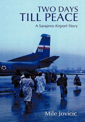 Two Days Till Peace: A Sarajevo Airport Story
